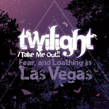 Take Me Out!! / twilight (SOLD OUT!!!)